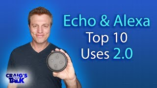 Amazon Echo & Alexa 10 Everyday Uses 2.0