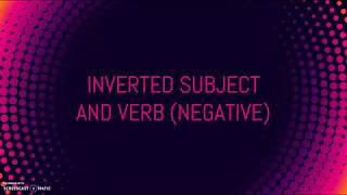 Inverted Subject and Verb (Negative)