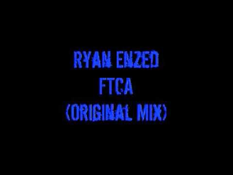 Ryan Enzed - FTCA (Original Mix)