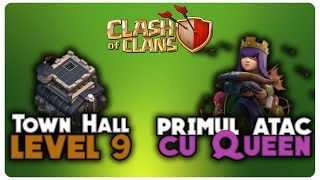 Town Hall lv9 si primul atac cu Queen | Clash of Clans Romania