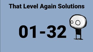 That Level Again Solutions: Levels 1-32