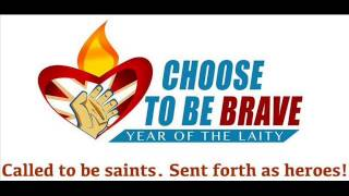 "BE BRAVE- Diocese of San Carlos (""Year of the Laity)"