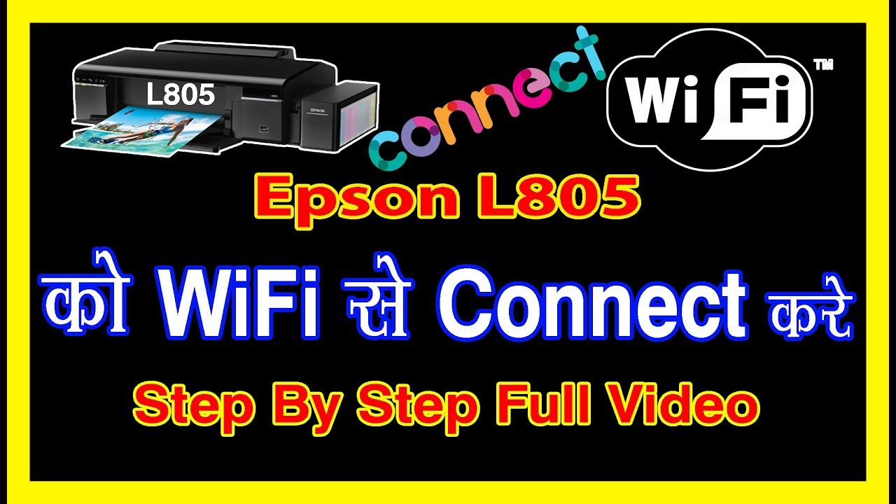 how to connect Epson L805 to wifi In Hindi