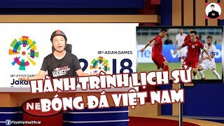 Tin nóng Asiad 2018   Hành trình lịch sử của OIympic Việt Nam tại Asiad 2018