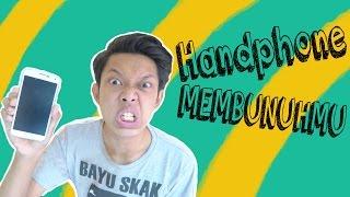 HandPhone MEMBUNUHMU