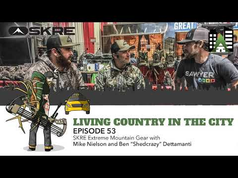 "Ep 53 - SKRE Extreme Mountain Gear with Mike Neilson and Ben ""Shedcrazy"" Dettamanti"