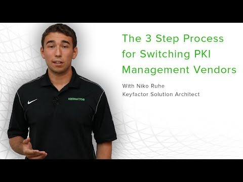 The 3 Steps for Switching PKI Management Vendors