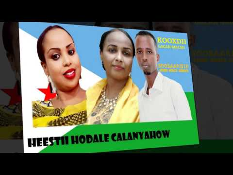 HEESKII HOODAALE CALANYAHOW IYO KOOXDII GACAN MACAN BY STUDIO GOULED DJIBOUTI HD