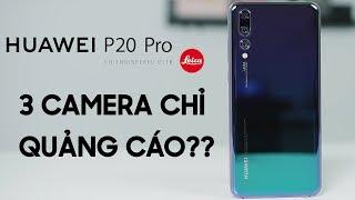 3 Camera của P20 Pro có phải chỉ để quảng cáo?