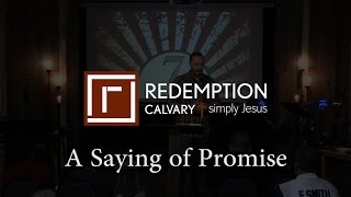 7 Last Sayings - 2) A Saying of Promise