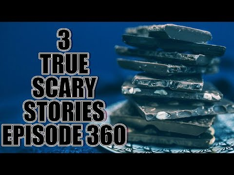 3 TRUE SCARY STORIES EPISODE 360