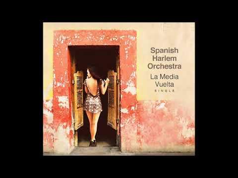 La Media Vuelta -  Spanish Harlem Orchestra