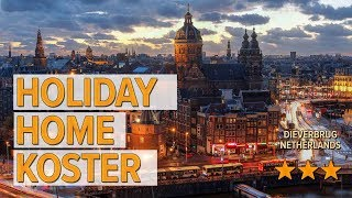 Holiday home Koster hotel review | Hotels in Dieverbrug | Netherlands Hotels