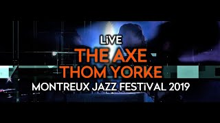 Thom Yorke - The Axe (Live at Montreux Jazz Festival 2019)