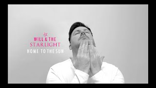 Home to the sun - Will and the Starlight