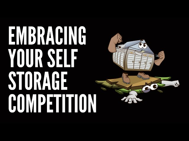 Embracing Your Self Storage Competition