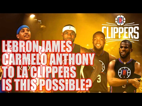NBA Trade Rumors Lebron James & Carmelo Anthony To Clippers : Is This Possible?