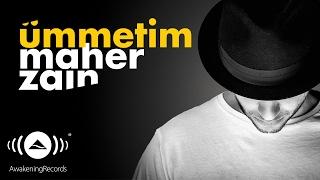 Maher Zain - Ümmetim (Turkish-Türkçe) | Official Lyrics 2016