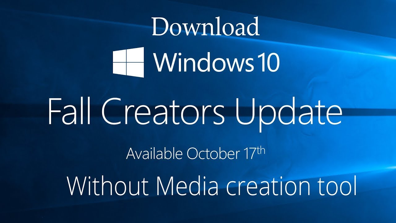 Download Windows 10 Fall creators update ISO without media ...