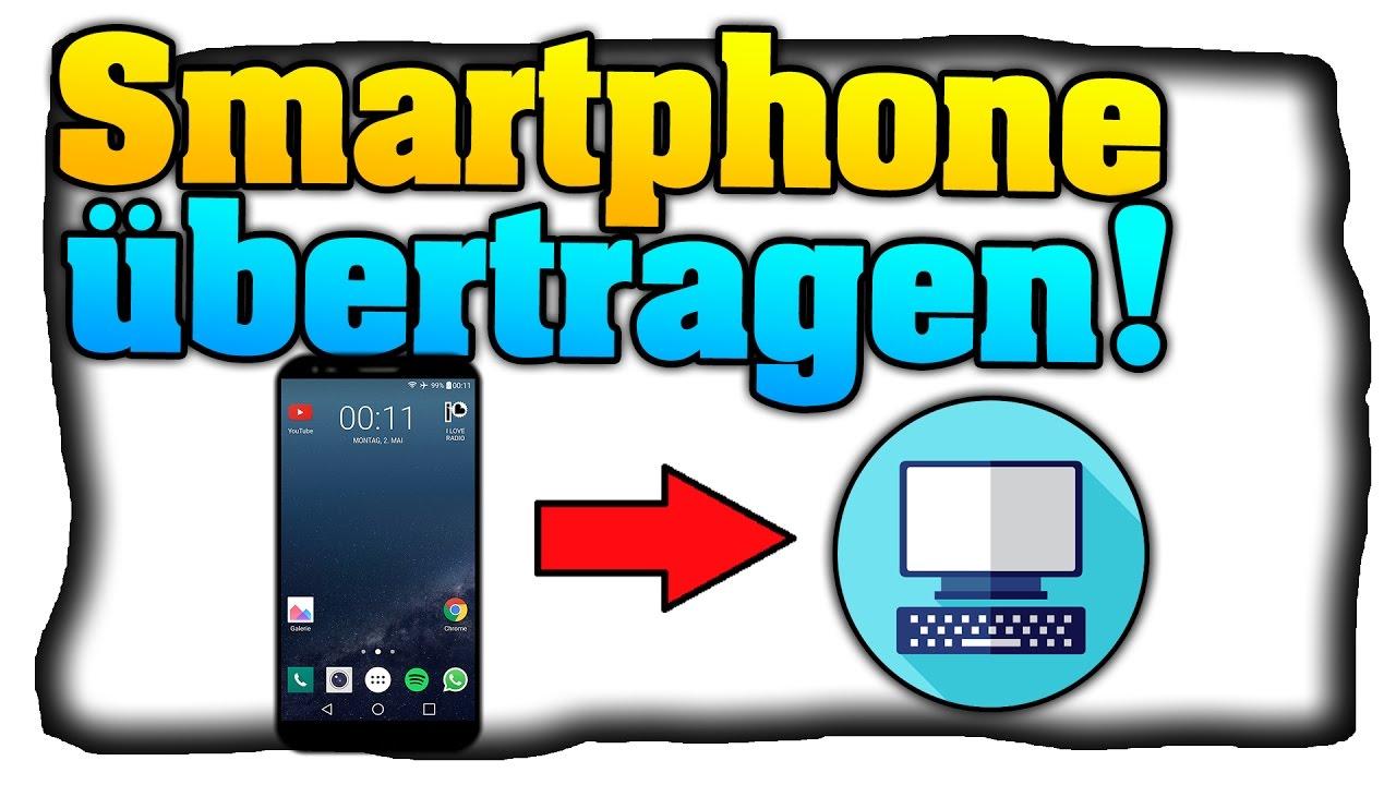 Handy Bildschirm Auf Den Pc Ubertragen Fernsteuern Ohne Root Deutsch Tutorial Youtube