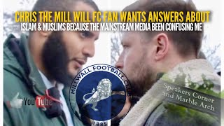 MillWall Fan Chris Wants To know Do Muslims Have a Secret Agenda to take over ?