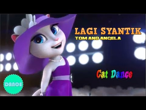 LAGI SYANTIK DANCE | CAT DANCE | TOM AND ANGELA