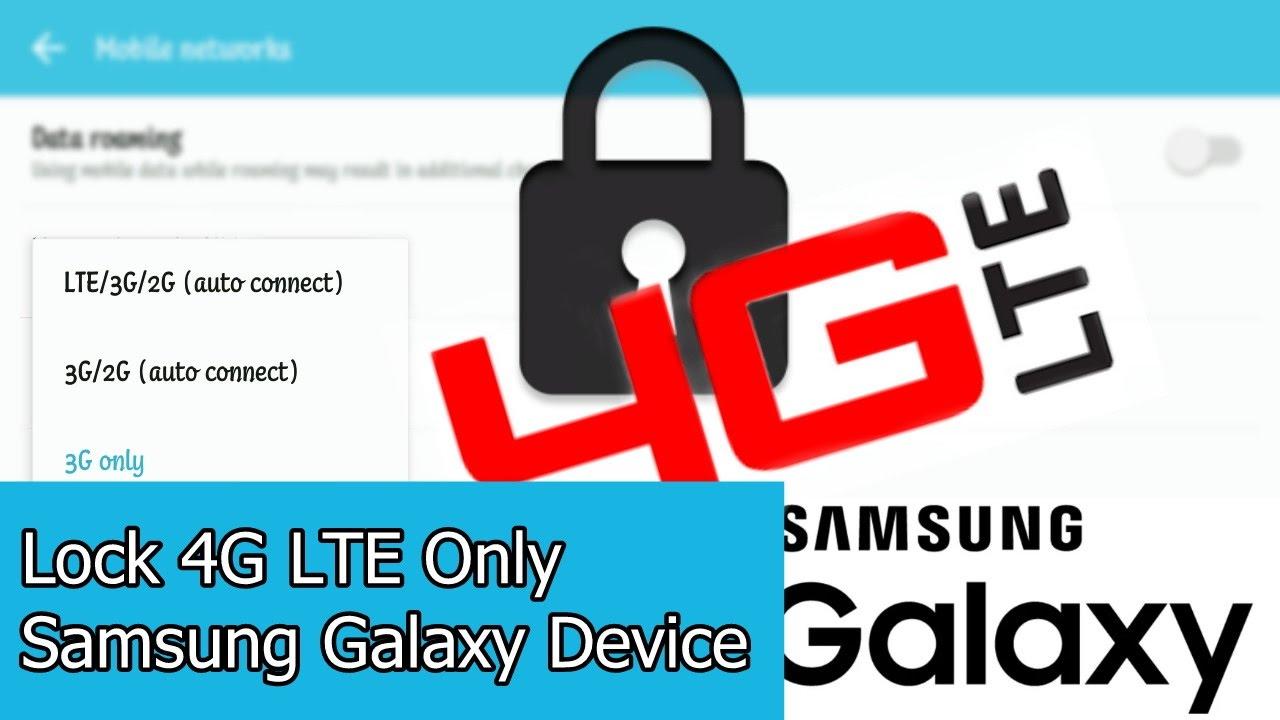 Lock 4G LTE On Samsung Galaxy | Marshmallow & Nougat (No Root)