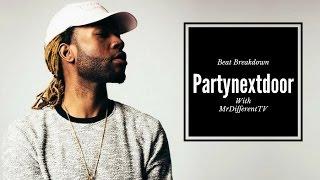 Partynextdoor type beat Breakdown 2016 - MrDifferentTV