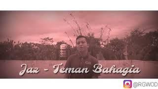 Download Lagu Jaz - Teman Bahagia ( RGWOD ) Mp3