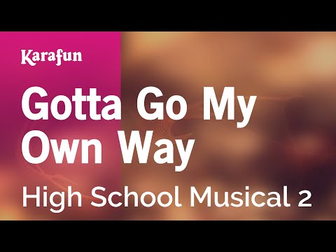 Karaoke Gotta Go My Own Way - High School Musical 2 *
