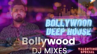 Bollywood Deep House Sessions 2021| DESI DEEP HOUSE| Nonstop Mix| VALENTINE'S DAY SPECIAL ❤️|