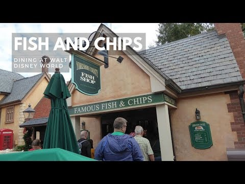 Yorkshire County Fish Shop FISH & CHIPS At EPCOT, Walt Disney World