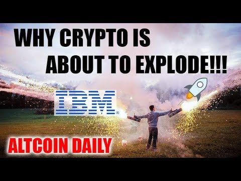 WHY CRYPTOCURRENCY IS ABOUT TO EXPLODE! IBM DONE WITH STELLAR LUMEN??