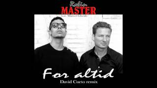 Robin Master   For Altid (David Cueto Remix)