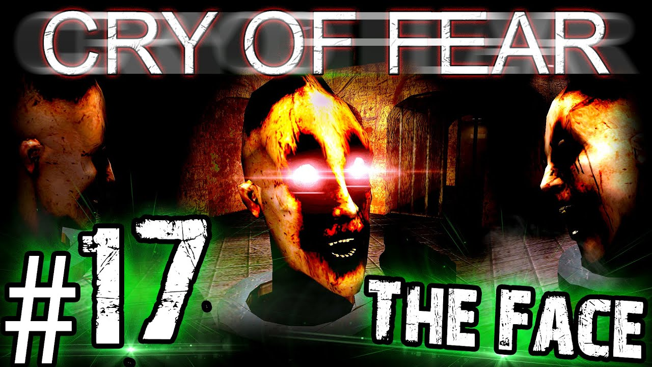 Lets Play Cry Of Fear Part 17 The Face Youtube