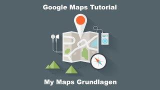 Google Maps | My Maps | Erstellen eigener Karten am PC