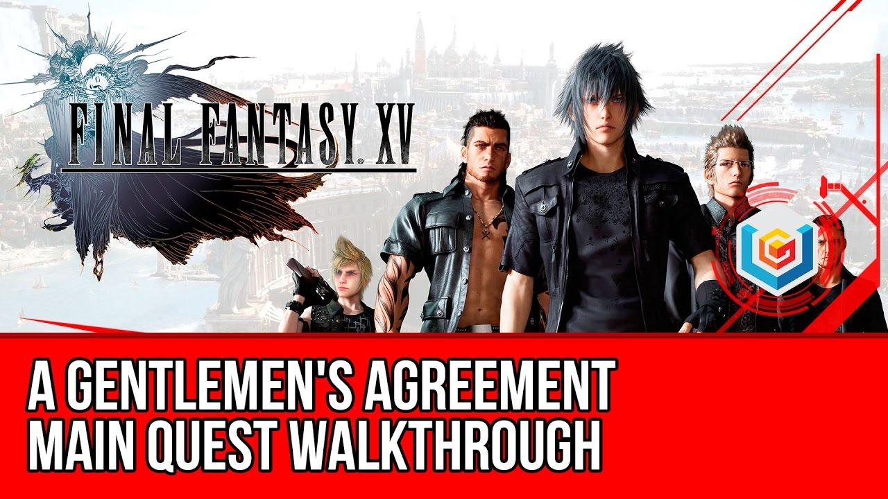 Final fantasy xv walkthrough a gentlemens agreement main quest final fantasy xv walkthrough a gentlemens agreement main quest guidegameplaylets play platinumwayz