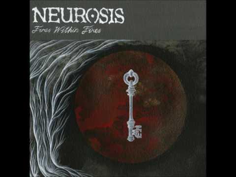 Neurosis - Fires within fires - 2016 Full album