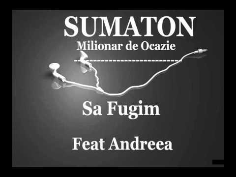 Sumaton - Sa Fugim [Ft. Andreea] HD