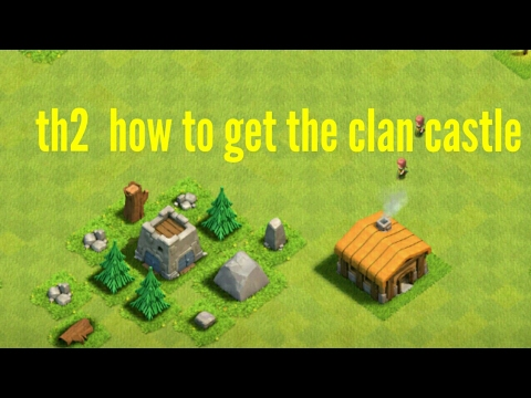 Town Hall 2, How To Unlock The Clan Castle
