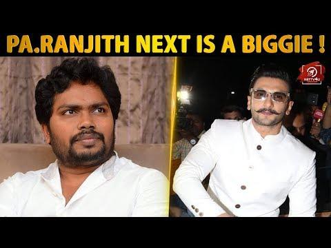 Pa. Ranjith's Next Is a Biggie I Ranveer Singh