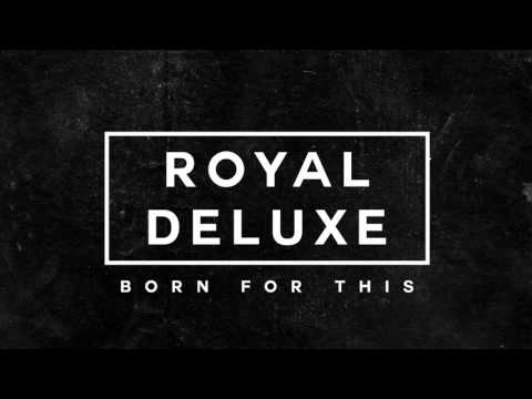 Royal Deluxe - How We Do It (24 HOURS TO LIVE Official Trailer Music)