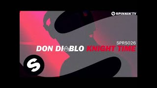 Don Diablo Knight Time OUT NOW