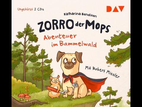 Zorro, der Mops – Teil 1: Abenteuer im Bammelwald gelesen von Robert Missler