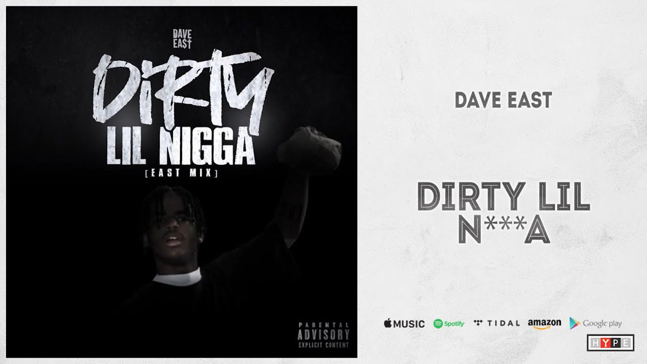 "Dave East – ""Dirty Lil Nigga"" (East Mix)"
