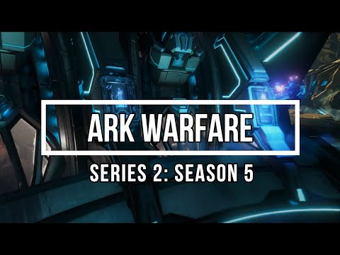 ArkWarfare: Series 2, Season 5