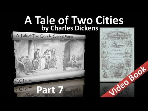 Part 7 - A Tale of Two Cities Audiobook by Charles Dickens (Book 03, Chs 08-11)