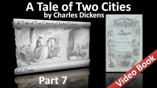 Part 7 - A Tale of Two Cities Audiobook by Charles Dickens (Book 03, Chs 08-11)(, 2011-09-25T07:49:20.000Z)