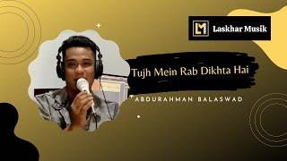 Tujh Mein Rab Dikhta Hai l Abdurahman Balaswad l cover by Roop Kumar ( Rab Ne Bana Di Jodi )