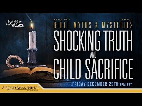 Shocking Truth and Child Sacrifice